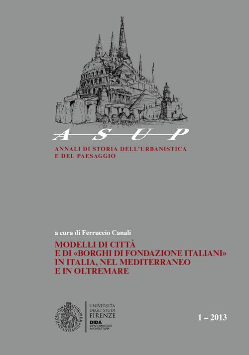 Modelli di città e di «Borghi di fondazione italiani» in Italia, nel Mediterraneo e in oltremare