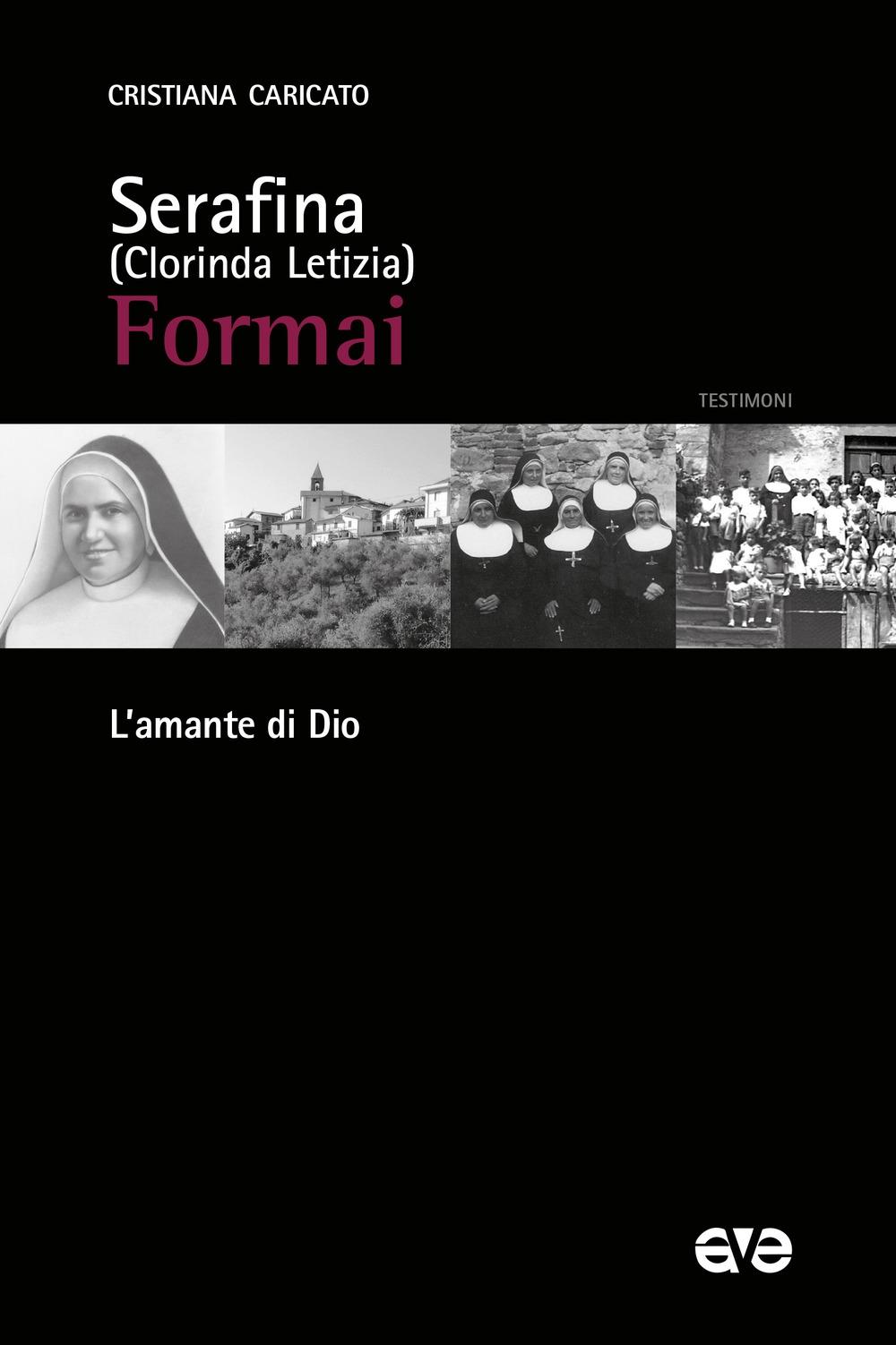 Serafina (Clorinda Letizia) Formai. L'amante di Dio