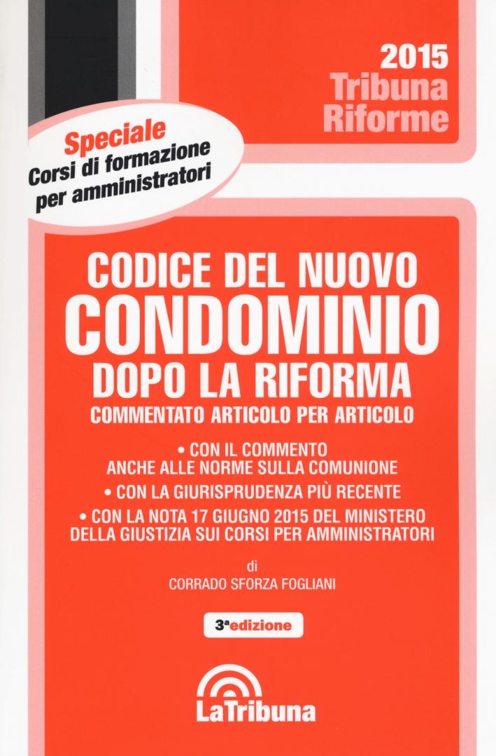 Codice del Nuovo Condominio Dopo la Riforma. Commentato Articolo per Articolo