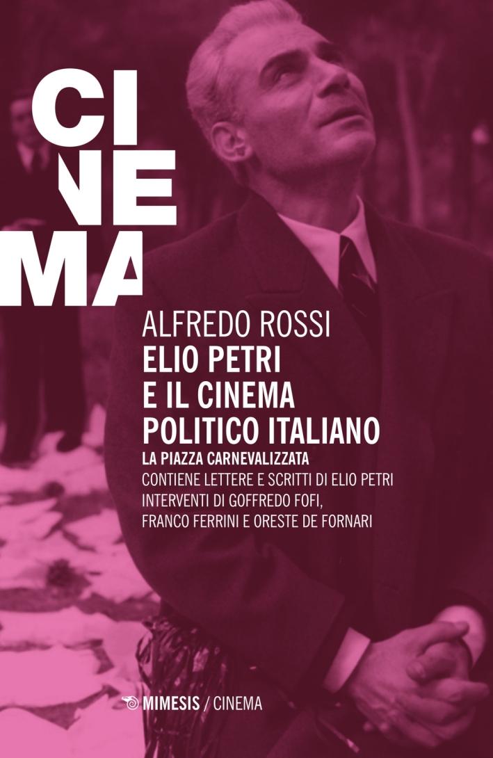 Elio Petri e il Cinema Politico Italiano. La Piazza Carnevalizzata