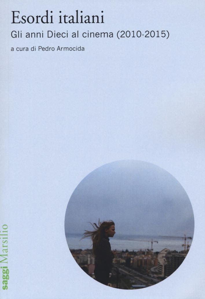 Esordi italiani. Gli anni Dieci al cinema (2010-2015)
