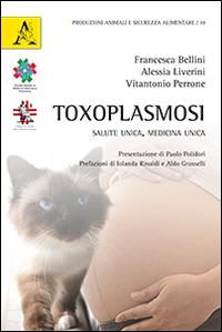 Toxoplasmosi. Salute unica, medicina unica