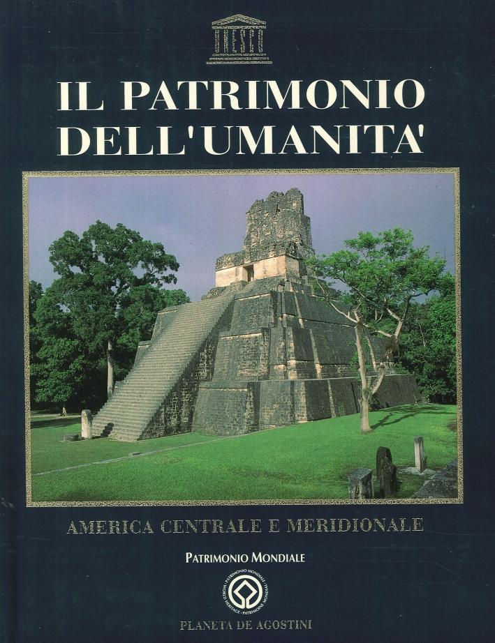 Il Patrimonio dell'Umanità. Vol.2. America Centrale e Meridionale
