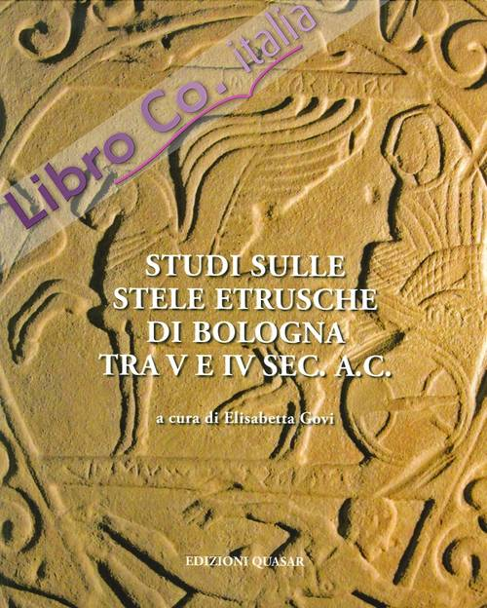 Studi sulle stele etrusche di Bologna tra V e VI sec. a. C