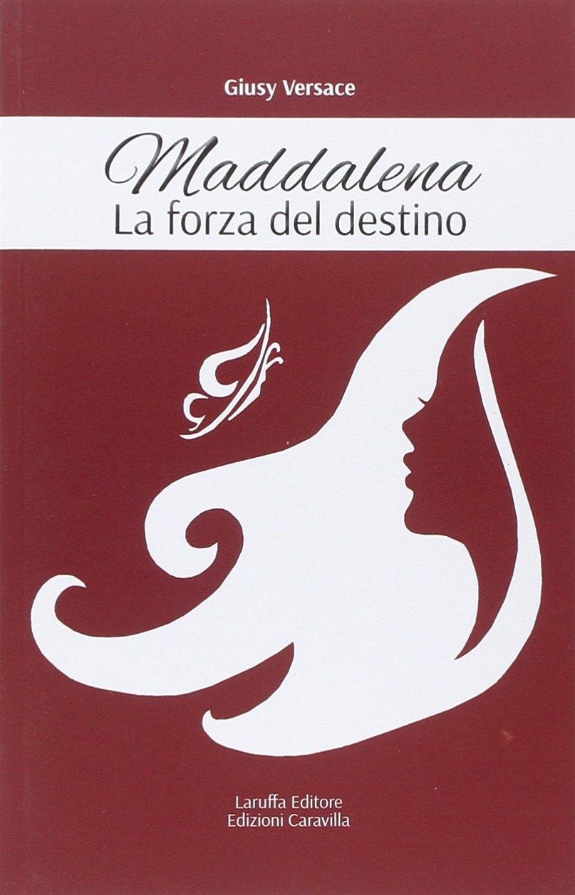 Maddalena. La forza del destino