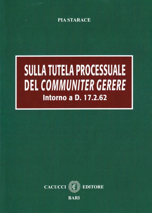 Sulla tutela processuale del communiter gerere.