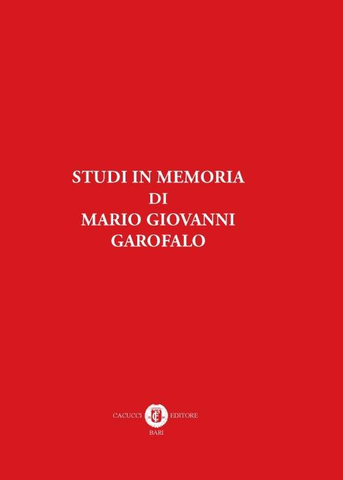 Studi in memoria di Mario Giovanni Garofalo.
