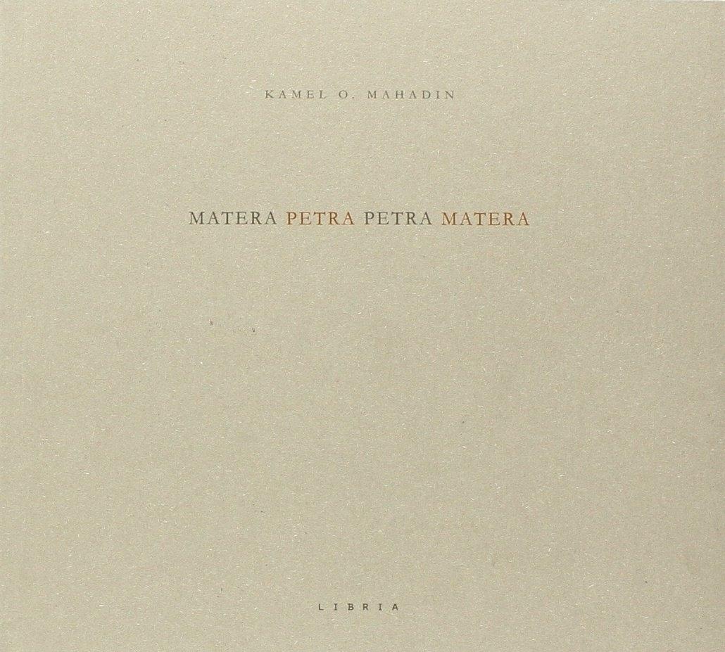 Matera PetraPetra Matera. Ediz. italiana e inglese.