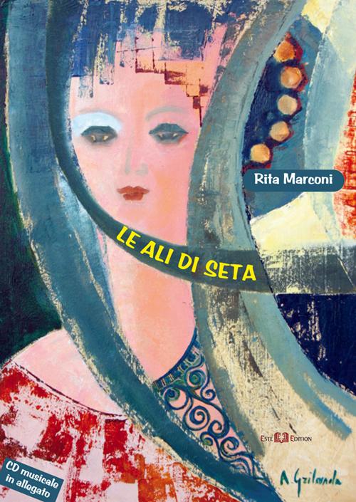 Le Ali di Seta. Con CD Audio.