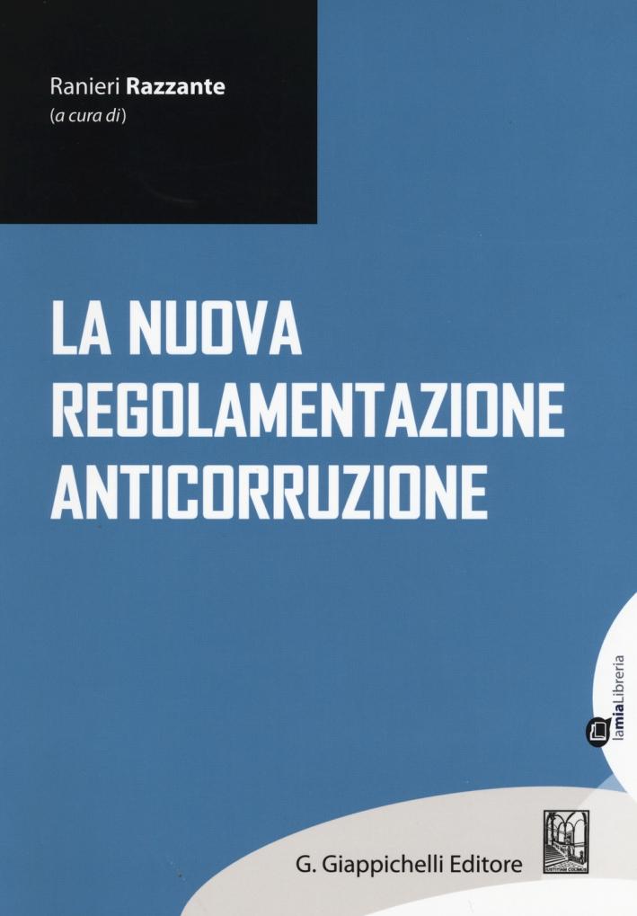 La nuova regolamentazione anticorruzione.