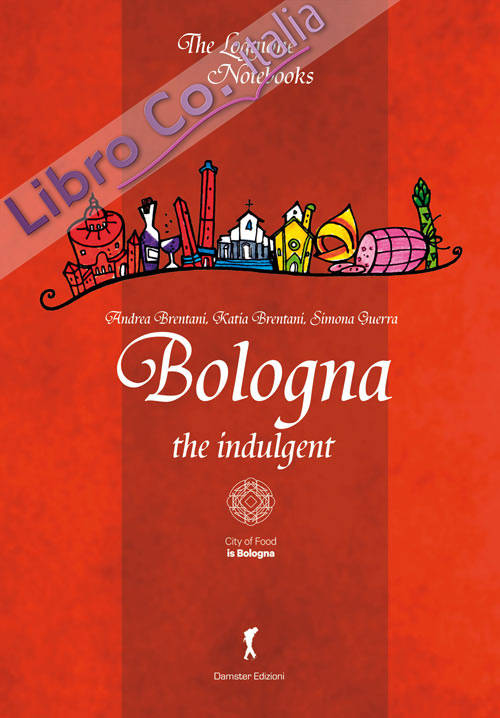 Bologna the indulgent.