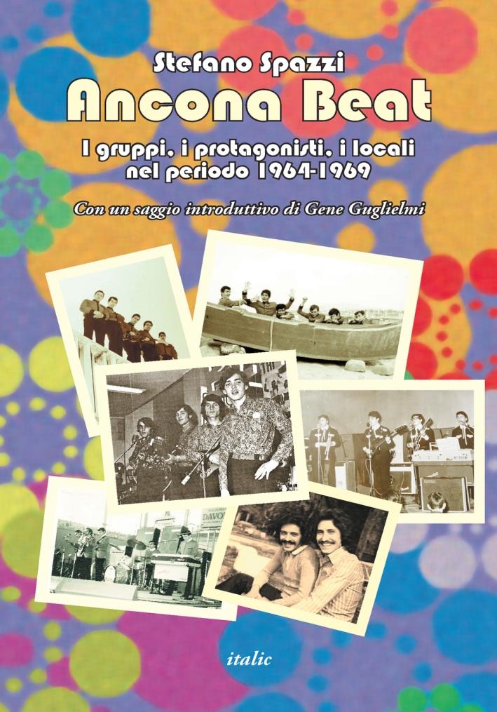 Ancona beat. I gruppi, i protagonisti, i locali del periodo 1964-1969
