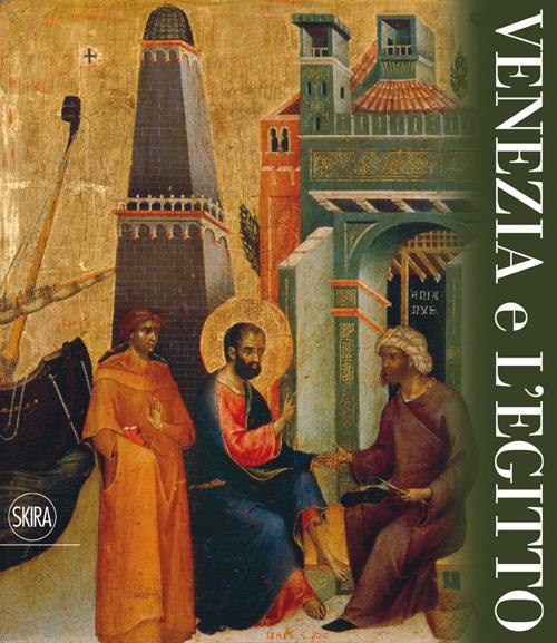 Venezia e l'Egitto. Ediz. illustrata