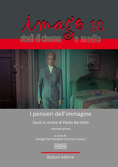 Imago. Studi di cinema e media. Vol. 10: I pensieri dell'immagine. Scritti in onore di Paolo Bertetto