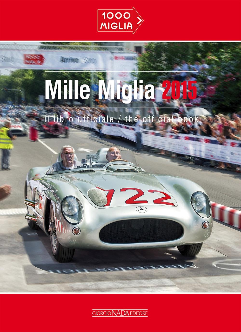 Mille miglia 2015. Ediz. italiana e inglese