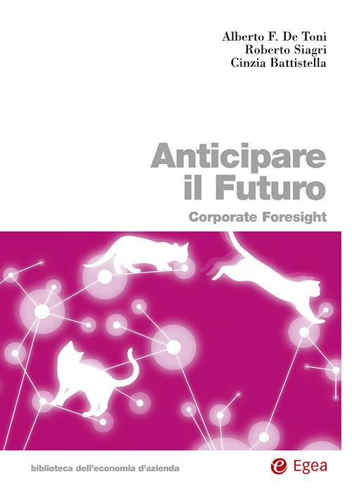 Anticipare il futuro. Corporate foresight