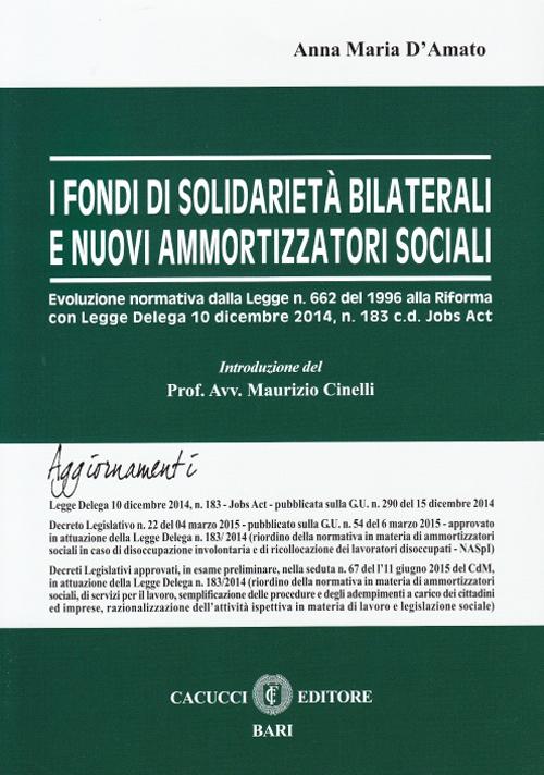 I fondi di solidarietà e nuovi ammortizzatori sociali. Evoluzione normativa dalla Legge n. 662 del 1996 alla Riforma con Legge Delega 10 dicembre 2014, n. 183