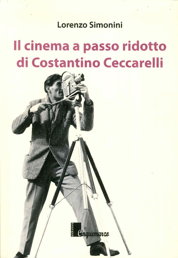 Il Cinema a Passo Ridotto di Costantino Ceccarelli