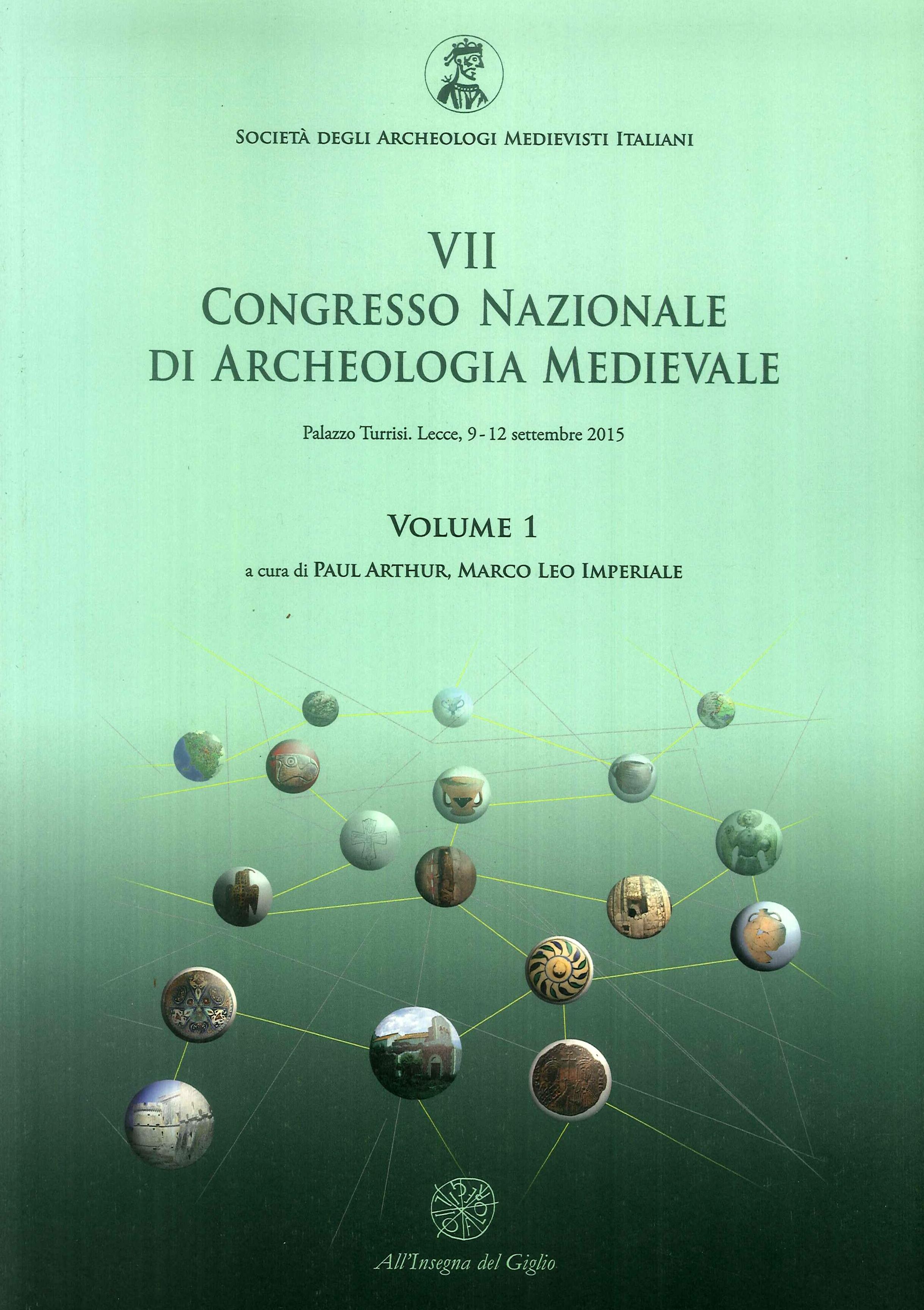Atti del 7° Congresso nazionale di archeologia medievale (Lecce, 9-12 settembre 2015). Vol. 1