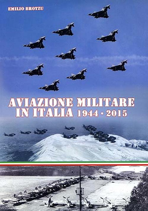 Aviazione Militare in Italia 1944-2015