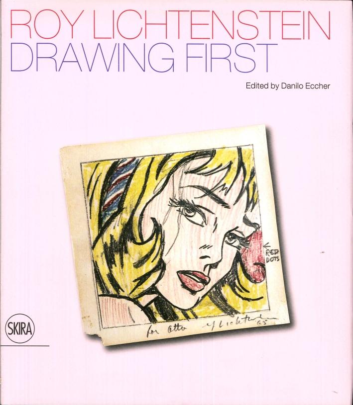 Roy Lichtenstein. Drawing First. 50 Years of Works On Paper.