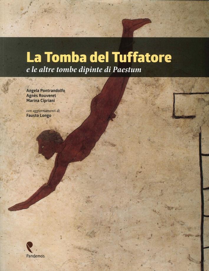 La tomba del Tuffatore e le altre tombe dipinte di Paestum