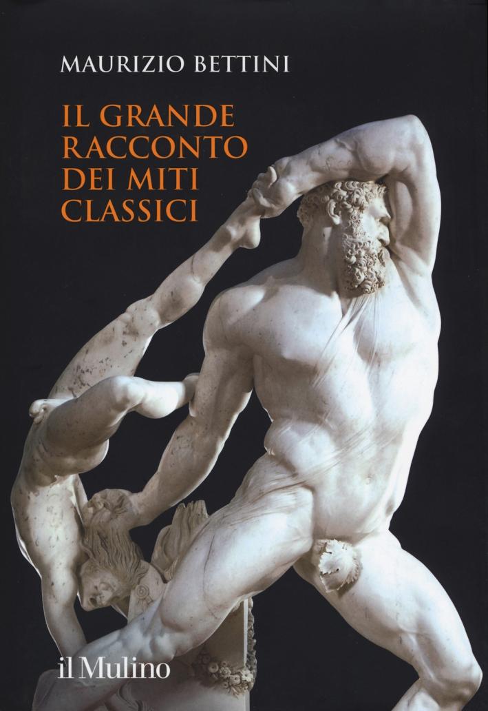 Il grande racconto dei miti classici. Ediz. illustrata
