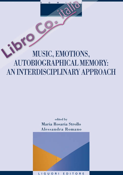 Music, emotions, autobiographical memory. An interdisciplinary approach