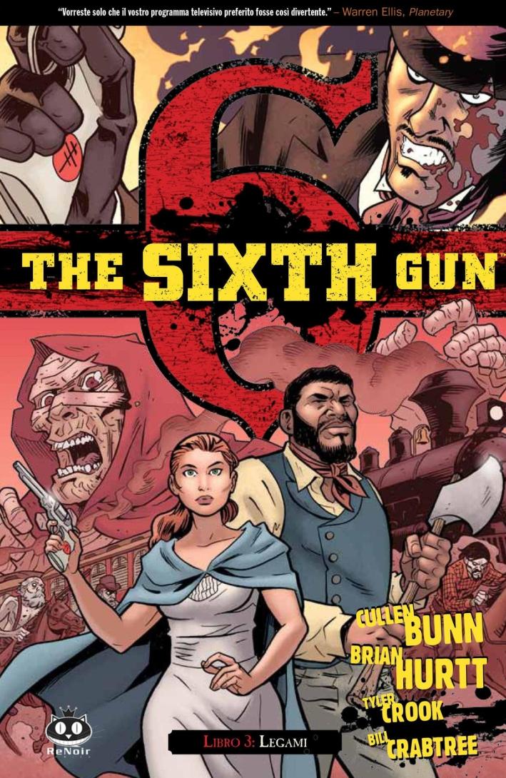 Legami. The sixth gun. Vol. 3