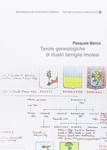 Tavole genealogiche di illustri famiglie imolesi. Con CD-ROM
