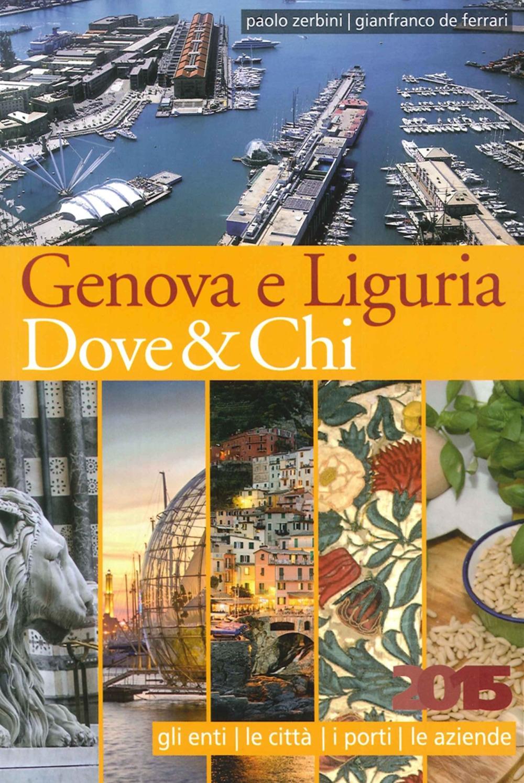 Genova e Liguria dove & chi. 2015