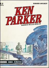 Sangue sulle stelle. Ken Parker classic. Vol. 6