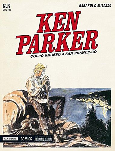 Colpo grosso a San Francisco. Ken Parker classic. Vol. 8