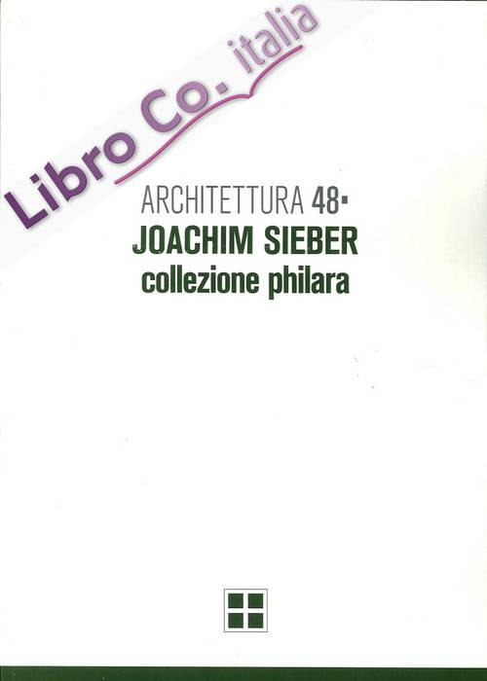 Architettura. 48. Joachim Sieber, Collezione Philara