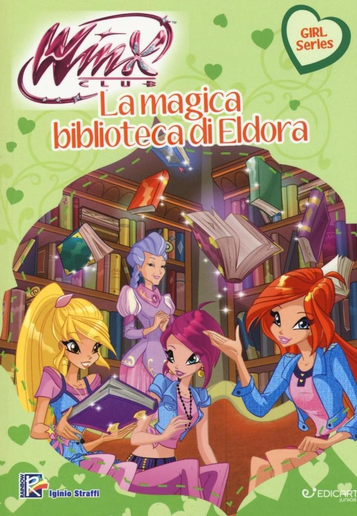 La magica biblioteca di Eldora. Winx club. Ediz. illustrata. Con aggiornamento online