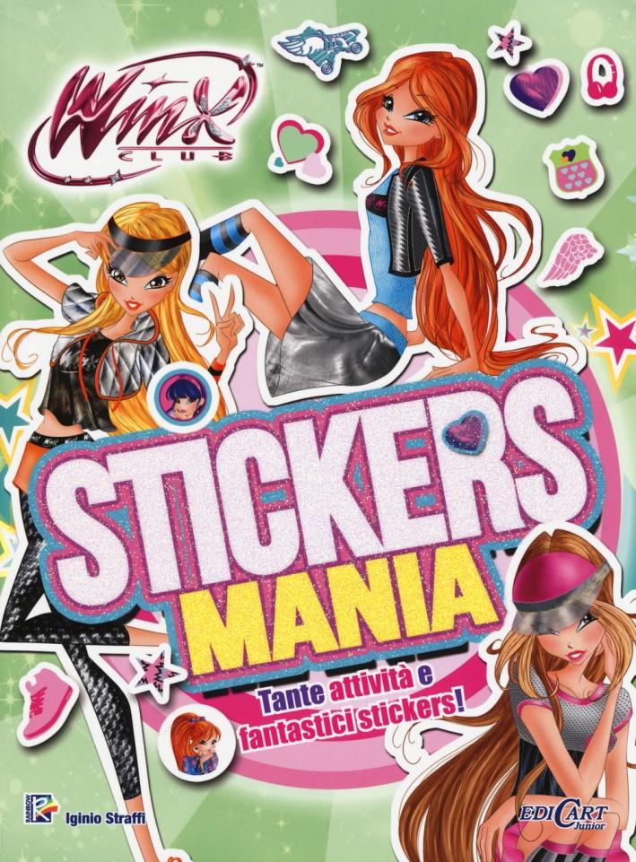 Stickersmania. Winx club. Con adesivi. Ediz. illustrata. Con aggiornamento online