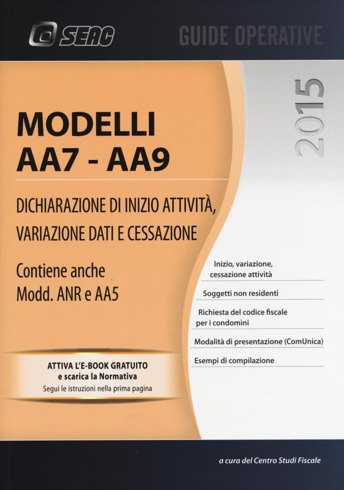Modelli AA7-AA9. Dichiarazione di inizio attività, variazione dati e cessazione