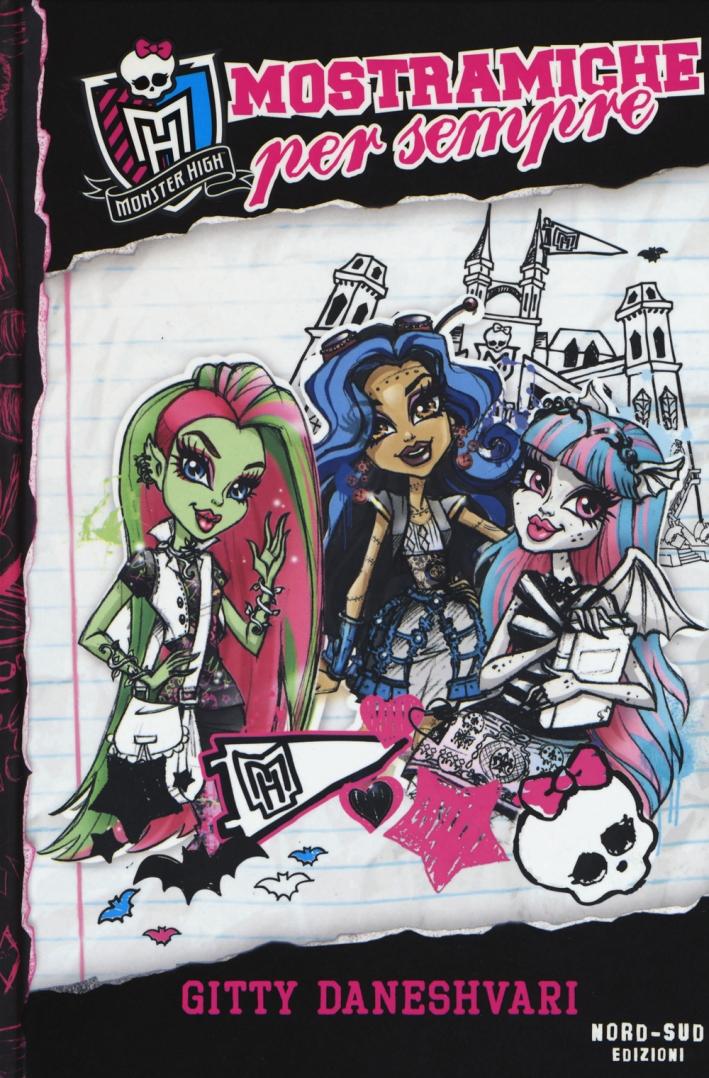 Mostramiche per sempre. Monster High