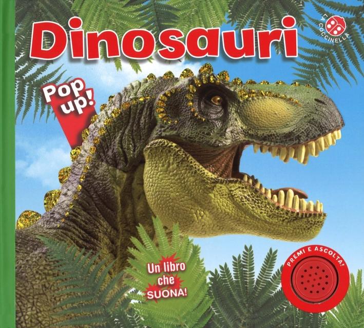 I dinosauri. Libro sonoro e pop-up. Ediz. illustrata