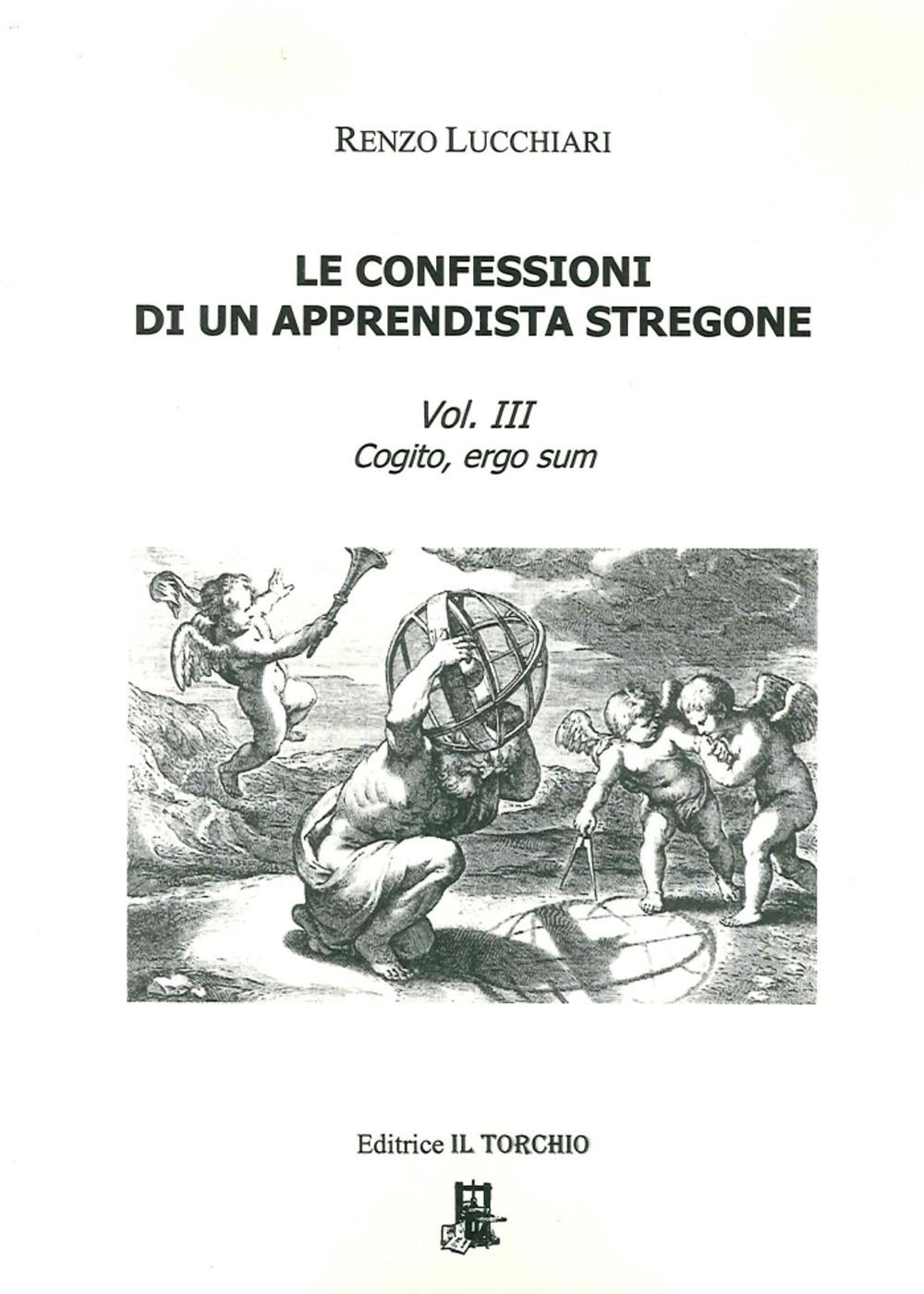 Le confessioni di un apprendista stregone. Vol. 3. cogito, ergo sum