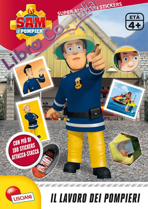 Il lavoro dei pompieri. Sam il pompiere. Con adesivi