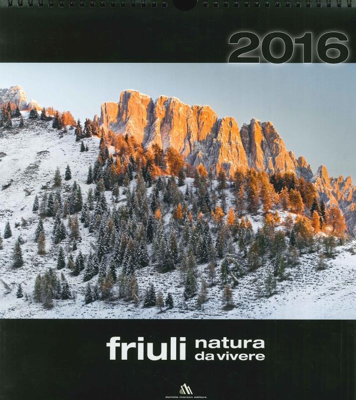 Friuli, natura da vivere. Calendario 2016
