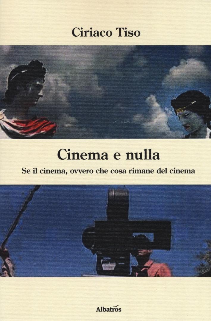 Cinema e nulla. Se il cinema, ovvero che cosa rimane del cinema