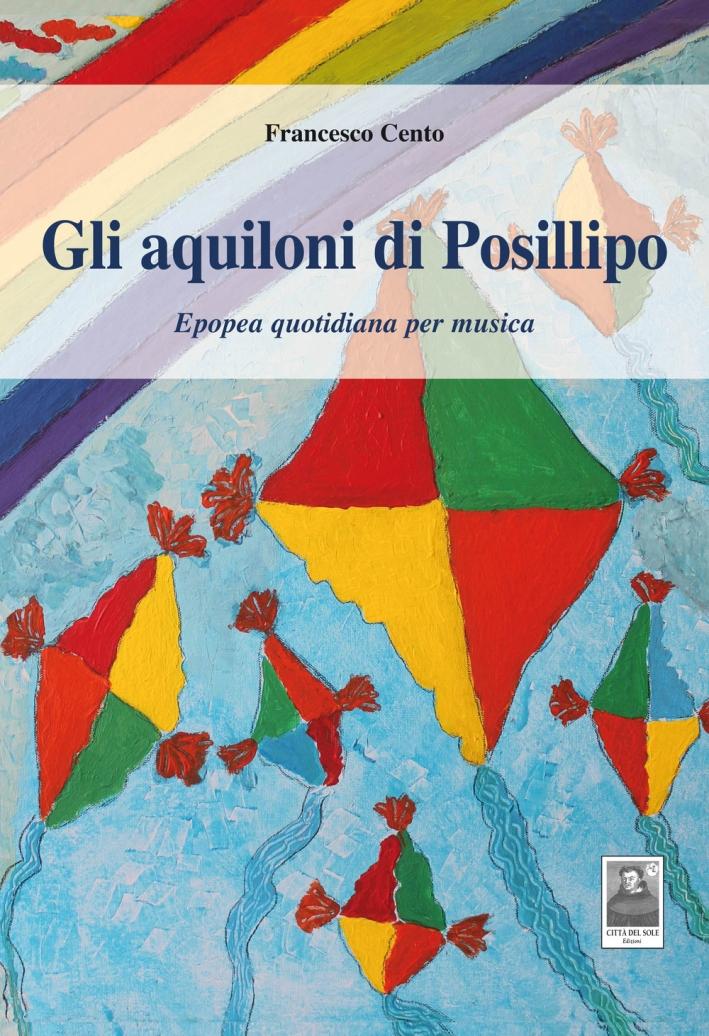 Gli aquiloni di Posillipo. Epopea quotidiana per musica