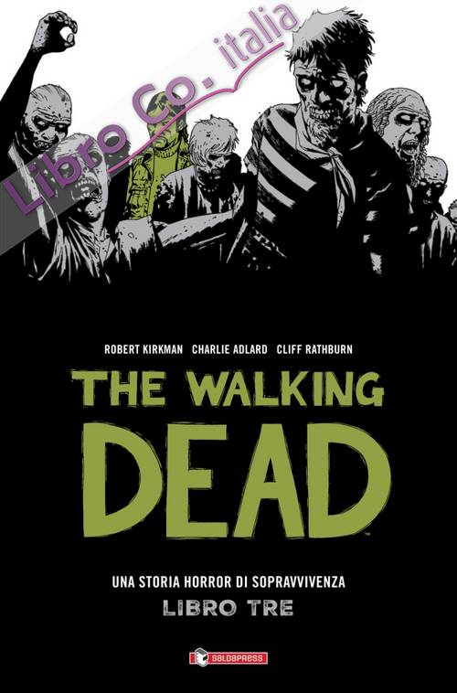 The Walking Dead. Vol. 3. una Storia Horror di Sopravvivenza.
