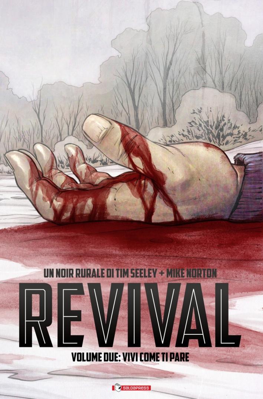 Revival. Volume 2. Vivi Come Ti Pare.