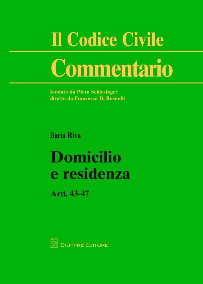 Domicilio e residenza. Artt. 43-47