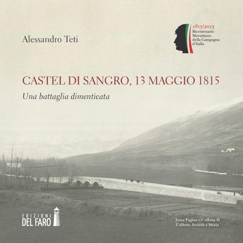Castel di Sangro, 13 maggio 1815. Una battaglia dimenticata