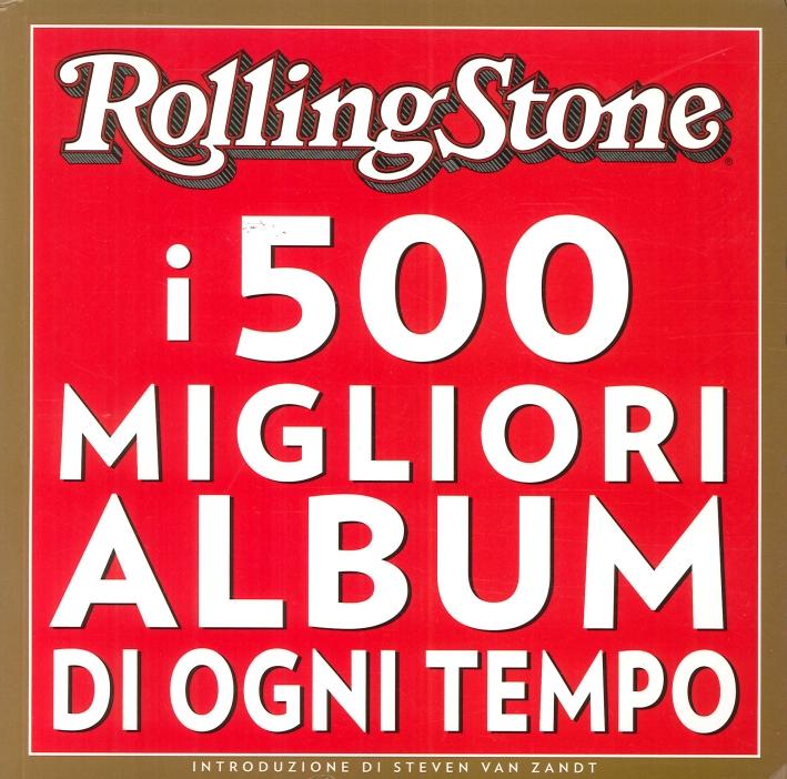 Rolling Stone. I 500 Migliori Album di Ogni Tempo