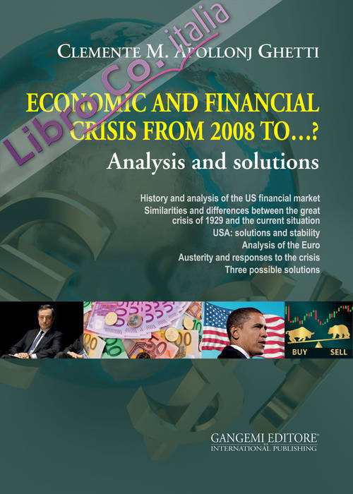 Economic and financial crisis from 2008 to...? Analysis and solutions